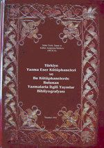 BIBLIOGRAPHY OF MANUSCRIPT LIBRARIES IN TURKEY AND THE PUBLICATIONS ON THE MANUSCRIPTS LOCATED IN THESE LIBRARIES