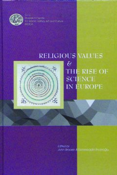 RELIGIOUS VALUES AND THE RISE OF SCIENCE IN EUROPE