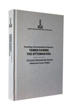 بحوث الندوة الدولية حول اليمن في العهد العثماني Proceedings of the International Congress on Yemen during the Ottoman Era