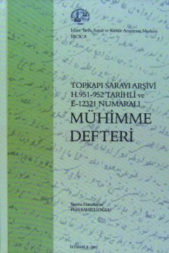 MÜHIMME DEFTERI NO. 12321 LOCATED IN THE TOPKAPI PALACE ARCHIVES, 2002