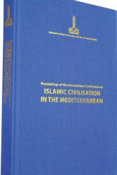 Proceedings of the International Congress on Islamic Civilization in the Mediterranean