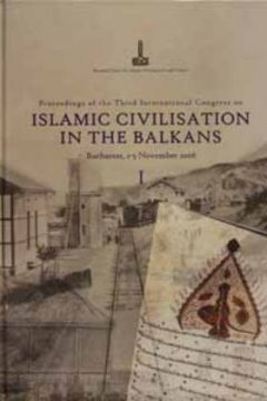 PROCEEDINGS OF THE THIRD INTERNATIONAL CONGRESS ON ISLAMIC CIVILISATION IN THE BALKANS BUCHAREST, 1-5 NOVEMBER 2006