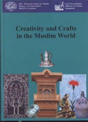 CREATIVITY AND CRAFTS IN THE MUSLIM WORLD