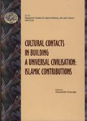 CULTURAL CONTACTS IN BUILDING A UNIVERSAL CIVILISATION: ISLAMIC CONTRIBUTIONS, 2005