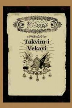 TAKVİM-İ VEKAYİ (THE OTTOMAN OFFICIAL GAZETTE)