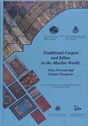 TRADITIONAL CARPETS AND KILIMS IN THE MUSLIM WORLD: PAST, PRESENT AND FUTURE PROSPECTS