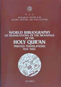 WORLD BIBLIOGRAPHY OF TRANSLATIONS OF THE MEANING OF THE HOLY QURAN, PRINTED TRANSLATIONS, 1515-1980