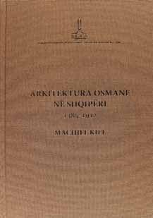 ARKITEKTURA OSMANE NË SHQIPËRI (1385-1912)