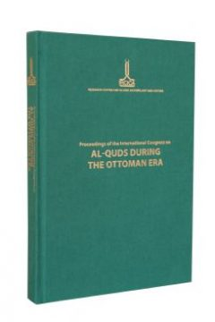Proceedings of the Internatonal Congress on al-Quds during the Ottoman Era