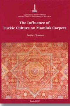 THE INFLUENCE OF TURKIC CULTURE ON MAMLUK CARPETS