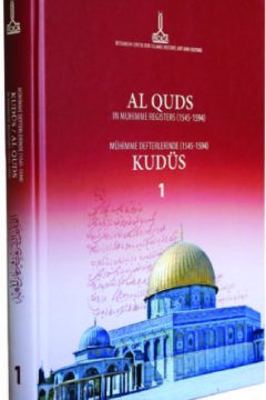 AL QUDS IN MUHIMME REGISTERS (1545-1594), Volume I