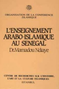 L'ENSEIGNEMENT ARABO-ISLAMIQUE AU SENEGAL