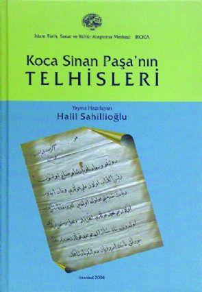 KOCA SİNAN PAŞA'NIN TELHİSLERİ (THE TELHIS OF KOCA SINAN PASHA)