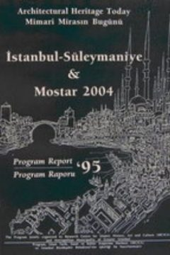 ARCHITECTURAL HERITAGE TODAY, İSTANBUL-SÜLEYMANIYE & MOSTAR 2004, Program Report