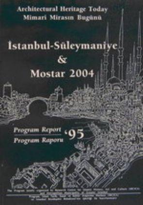 ARCHITECTURAL HERITAGE TODAY, İSTANBUL-SÜLEYMANIYE & MOSTAR 2004, Program Report