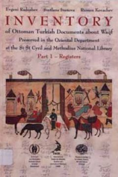 INVENTORY OF OTTOMAN TURKISH DOCUMENTS ABOUT WAQF PRESERVED IN THE ORIENTAL DEPARTMENT AT THE ST ST CYRIL AND METHODIUS NATIONAL LIBRARY (PART 1-REGISTERS)