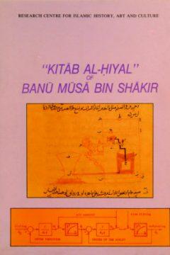 "THE BOOK ""KITAB AL-HIYAL"" OF BANU MUSA BIN SHAKIR, INTERPRETED IN SENSE OF MODERN SYSTEMS AND CONTROL ENGINEERING"