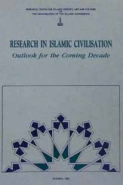 RESEARCH IN ISLAMIC CIVILISATION OUTLOOK FOR THE COMING DECADE