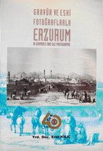ERZURUM IN GRAVURES AND OLD PHOTOGRAPHS, 1998
