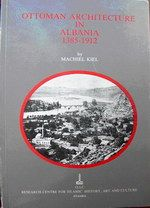 OTTOMAN ARCHITECTURE IN ALBANIA 1385-1912
