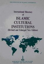 INTERNATIONAL DIRECTORY OF ISLAMIC CULTURAL INSTITUTIONS