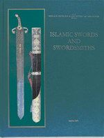 ISLAMIC SWORDS AND SWORDSMITHS, 1988, 2000
