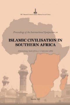Proceedings of the International Symposium on Islamic Civilisation in Southern Africa