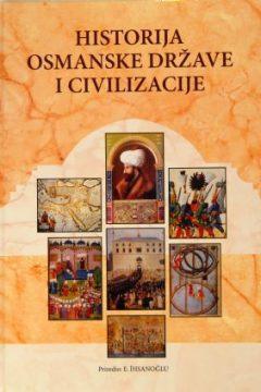 HISTORIJA OSMANSKE DRZAVE I CIVILIZACIJE