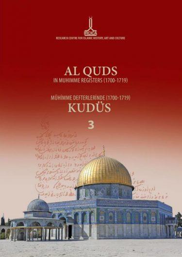 AL QUDS IN MUHIMME REGISTERS (1700-1719), Volume III