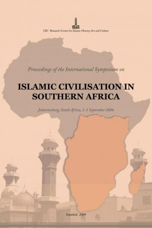 proceedings of the international symposium on islamic civilisation in southern africa 300x450