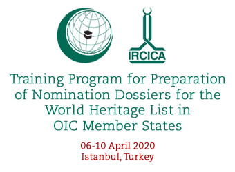 OIC-IRCICA Training Program for Preparation of Nomination Dossiers for the World Heritage List In OIC Member States